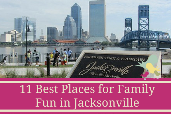 11 Best Places for Family Fun in Jacksonville - blog