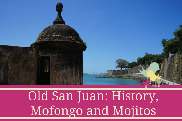 Cruise Excursion - Old San Juan: History, Mofongo and Mojitos