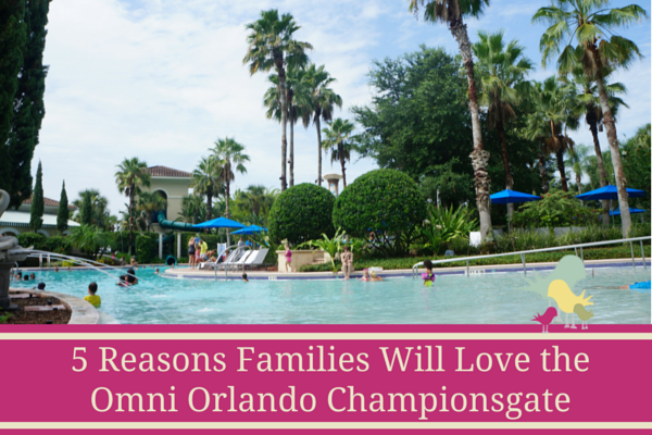 5 Reasons Families Will Love Omni Orlando Championsgate - blog