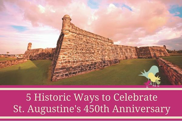 st augustine 450 celebration - blog