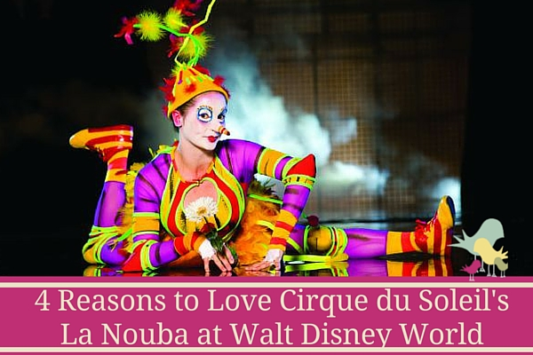 4 Reasons to Love Cirque du Soliel at Walt Disney World