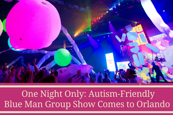 autism friendly blue man group orlando - blog
