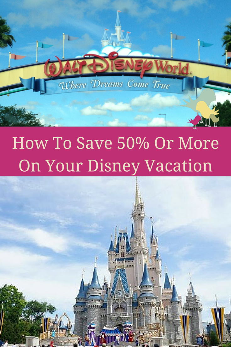How To Save 50% Or More On Your Disney Vacation