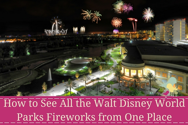 How to See All the Walt Disney World Parks Fireworks from One Place - blog