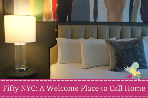 Fifty NYC- A Welcome Place to Call Home - blog