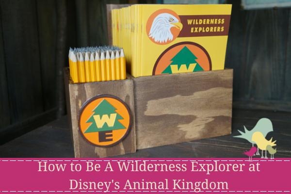 How to Be A Wilderness Explorer at Disney's Animal Kingdom - blog