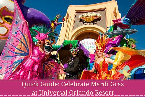 Quick Guide- Celebrate Mardi Gras at Universal Orlando Resort - blog