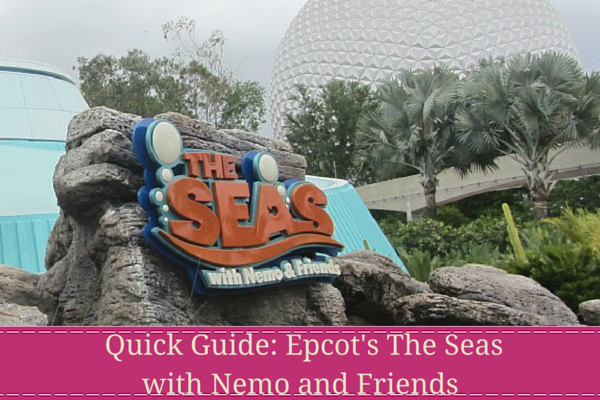Quick Guide- Epcot's The Seas with Nemo and Friends - blog