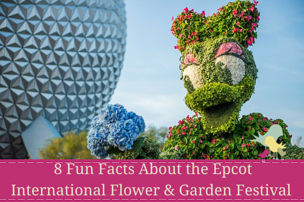 8 Fun Facts About 2016 Epcot International Flower & Garden Festival - blog