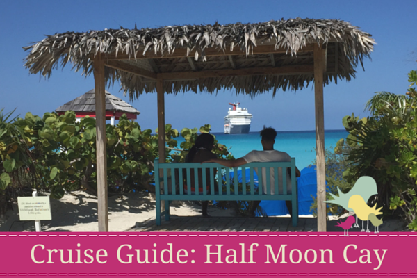 Cruise Guide- Half Moon Cay - blog