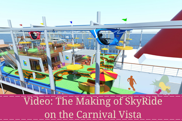 Video- The Making of SkyRide on the Carnival Vista - blog