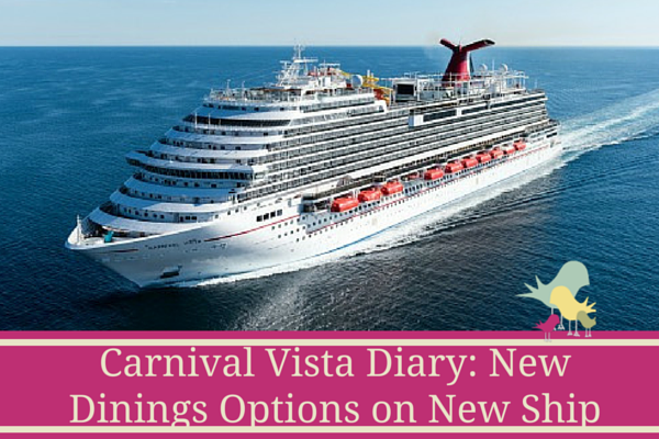 Carnival Vista Diary- New Dinings Options on New Ship - blog