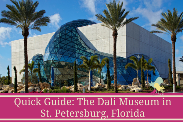 Quick Guide- Exploring the Dali Museum in St. Petersburg, Florida - blog