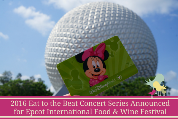 2016 Eat to the Beat Concert Series Announced for Epcot International Food & Wine Festival - blog