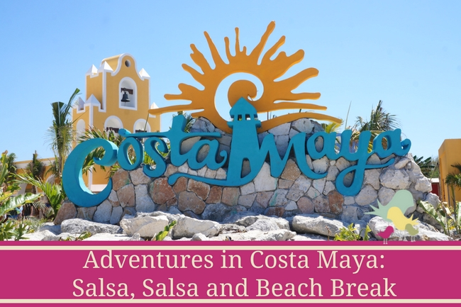 Adventures in Costa Maya- Salsa, Salsa and Beach Break - blog