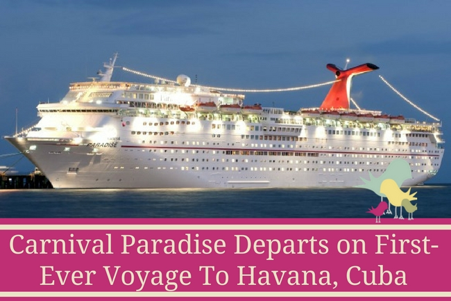 Carnival Paradise Departs on First-Ever Voyage To Havana, Cuba - blog