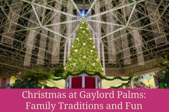 christmas at gaylord palms_ Family Traditions and Fun - blog