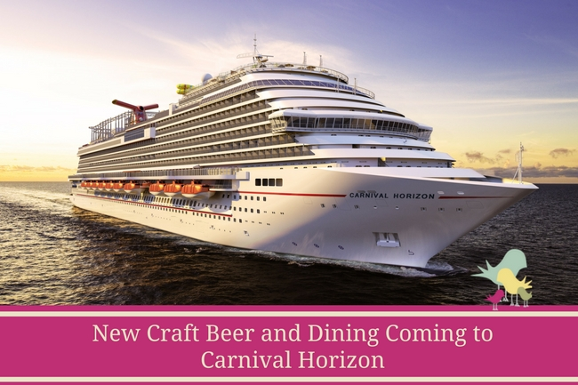 New Craft Beer and Dining Coming to Carnival Horizon - blog