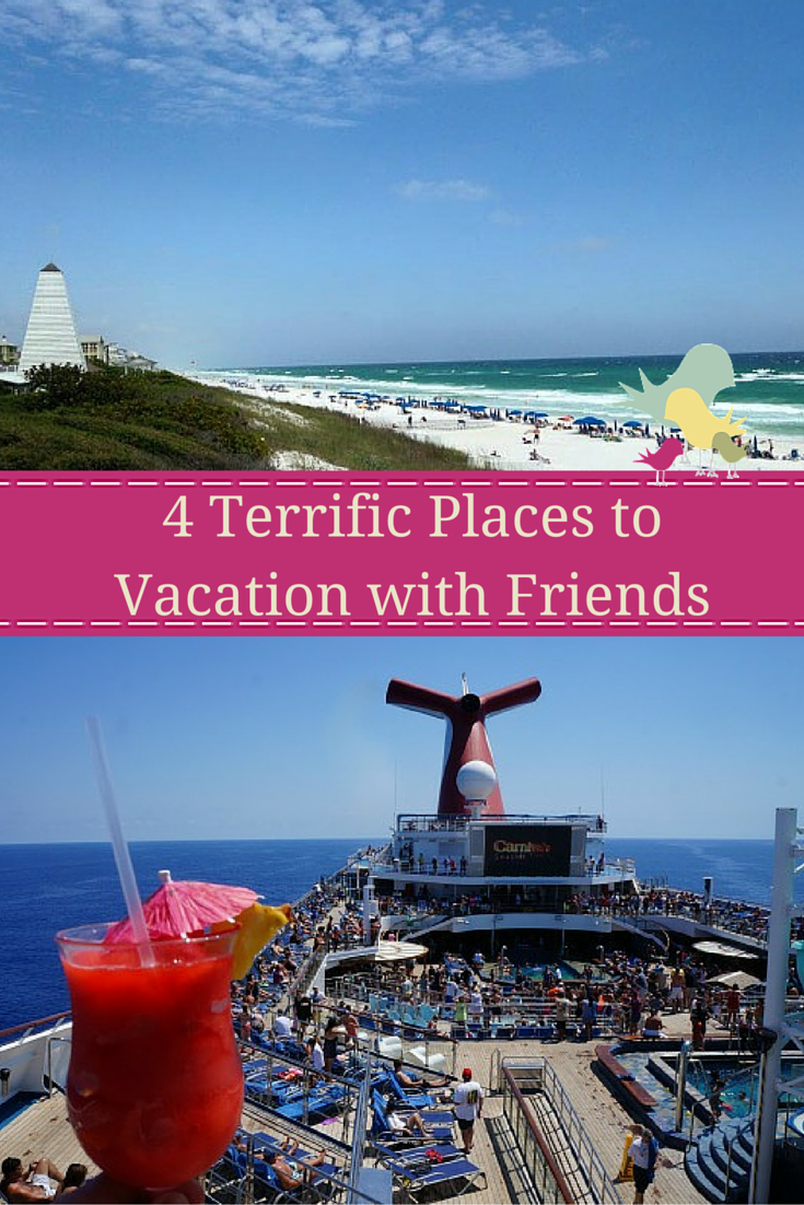 4 Terrific Places to Vacation with Friends