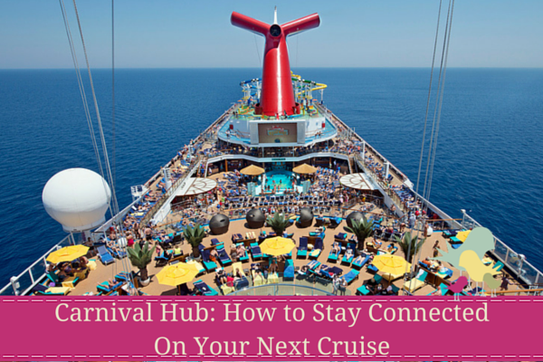 Carnival HUB: How to Stay Connected on Your Next Cruise ...